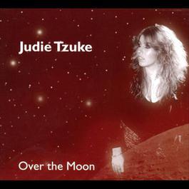 Over The Moon 2010 Judie Tzuke