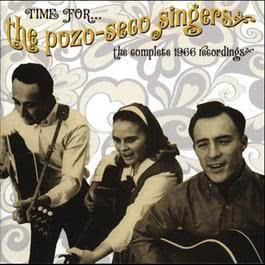 Time For...The Pozo-Sego Singers: The Complete 1966 Recordings 2011 Pozo Seco Singers