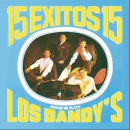 15 Exitos Con Los Dandys (Bodas de Plata) 2012 Los Dandy's