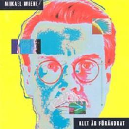Allt är förändrat 1991 Mikael Wiehe