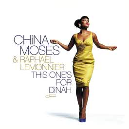 This One's For Dinah 2009 China Moses