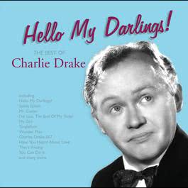 Hello My Darlings! 2004 Charlie Drake