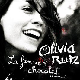 La femme chocolat 2005 Olivia Ruiz
