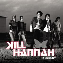 Kennedy (Album Version) 2003 Kill Hannah
