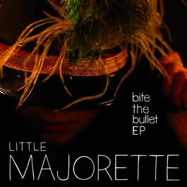 Bite The Bullet EP 2010 Little Majorette