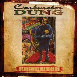 Songs For Friends 2016 Carburetor Dung
