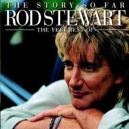The Story So Far-Very Best of 2003 Rod Stewart