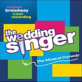 The Wedding Singer 2006 Original Broadway Cast Recording