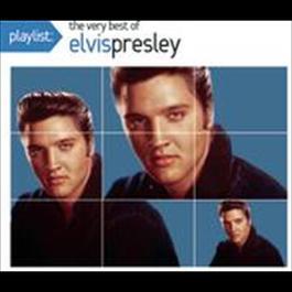 Playlist: The Very Best Of Elvis Presley 2009 Elvis Presley