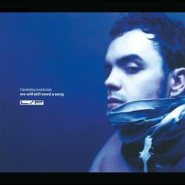 We Wil Still Need A Song 2003 Hawksley Workman