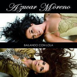 Bailando con Lola 2006 Azucar Moreno