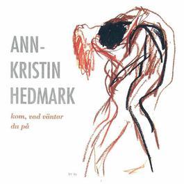 Kom, vad väntar du på 1990 Ann-Kristin Hedmark