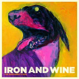The Shepherd's Dog 2011 Iron & Wine