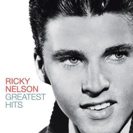 Greatest Hits - Ricky Nelson 2005 Ricky Nelson