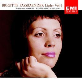 Lieder Vol.4 [Mahler/Schönberg/Milhaud] 2007 Brigitte Fassbaender