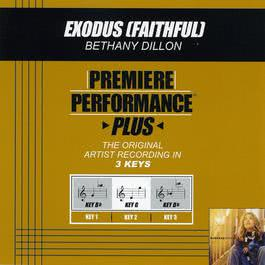 Premiere Performance Plus: Exodus (Faithful) 2009 Bethany Dillon