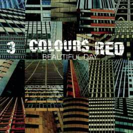 Beautiful Day 1999 3 Colours Red