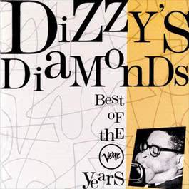 Dizzy's Diamonds - The Best Of The Verve Years 1996 Dizzy Gillespie