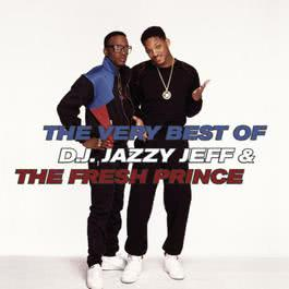 The Best Of 2010 DJ Jazzy Jeff & The Fresh Prince