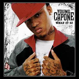 What It Iz 2006 Young Capone