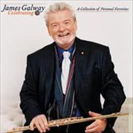 Celebrating 70: A Collection of Personal Favorites 2009 James Galway