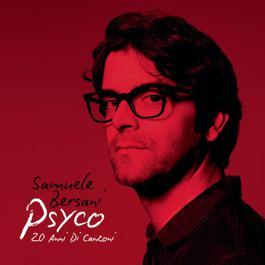 Psyco - 20 anni di canzoni 2012 Samuele Bersani