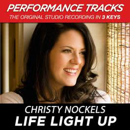 Life Light Up (Performance Tracks) - EP 2009 Christy Nockels