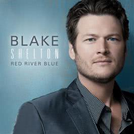 Red River Blue (Deluxe Version) 2011 Blake Shelton