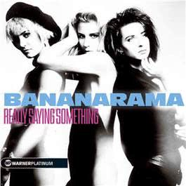 Really Saying Something 2005 Bananarama