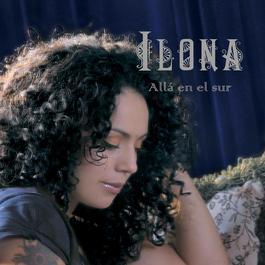 Allá En El Sur 2007 Ilona