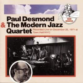 Paul Desmond & The Modern Jazz Quartet 1993 Paul desmond; The Modern Jazz Quartet