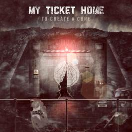 To Create A Cure 2013 My Ticket Home