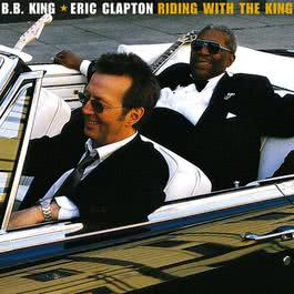 Riding With The King (Album Version) 2000 B.B.King; Eric Clapton
