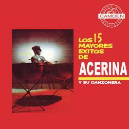 Los 15 Mayores Exitos De Acerina Y Su Danzonera 2001 Acerina Y Su Danzonera