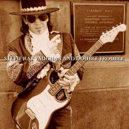 Live At Carnegie  Hall 1997 Steve Ray Vaughan; Double Trouble(歐美)