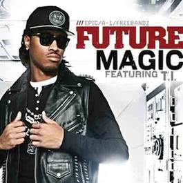 Magic 2011 Future featuring T.I.