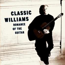 Classic Williams -- Romance of the Guitar 2000 John Williamson