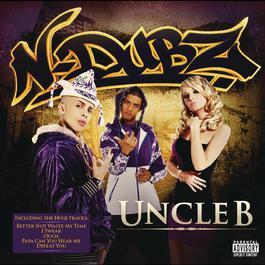 Uncle B 2008 N-Dubz