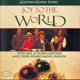 Joy To The World 1997 Bill & Gloria Gaither
