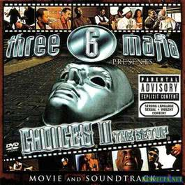 Choices II 2005 Three 6 Mafia