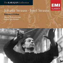 Johann & Josef Strauss: Waltzes & Polkas 2005 Herbert Von Karajan; 维也纳爱乐乐团