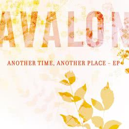 Another Time, Another Place - EP 2007 Avalon