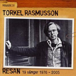 Resan - 19 sånger 1976-2005 2007 Torkel Rasmusson