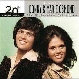 20th Century Masters: The Millennium Collection: Best of Donny & Marie Osmond 2009 Donny & Marie Osmond