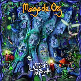 La ciudad de los arboles 2007 Mago De Oz