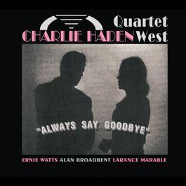 Always Say Goodbye 1994 Charlie Haden