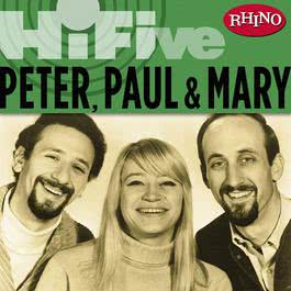 Rhino Hi-Five: Peter, Paul & Mary 2005 Peter,Paul & Mary