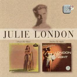 About The Blues/London By Night 2003 Julie London