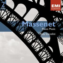 Massenet: Piano Music 2003 Aldo Ciccolini
