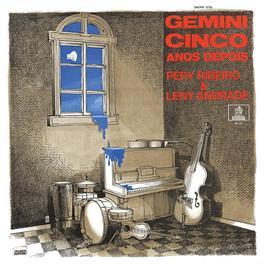 Gemini Cinco Anos Depois - Pery Ribeiro & Leny Andrade 2006 Various Artists